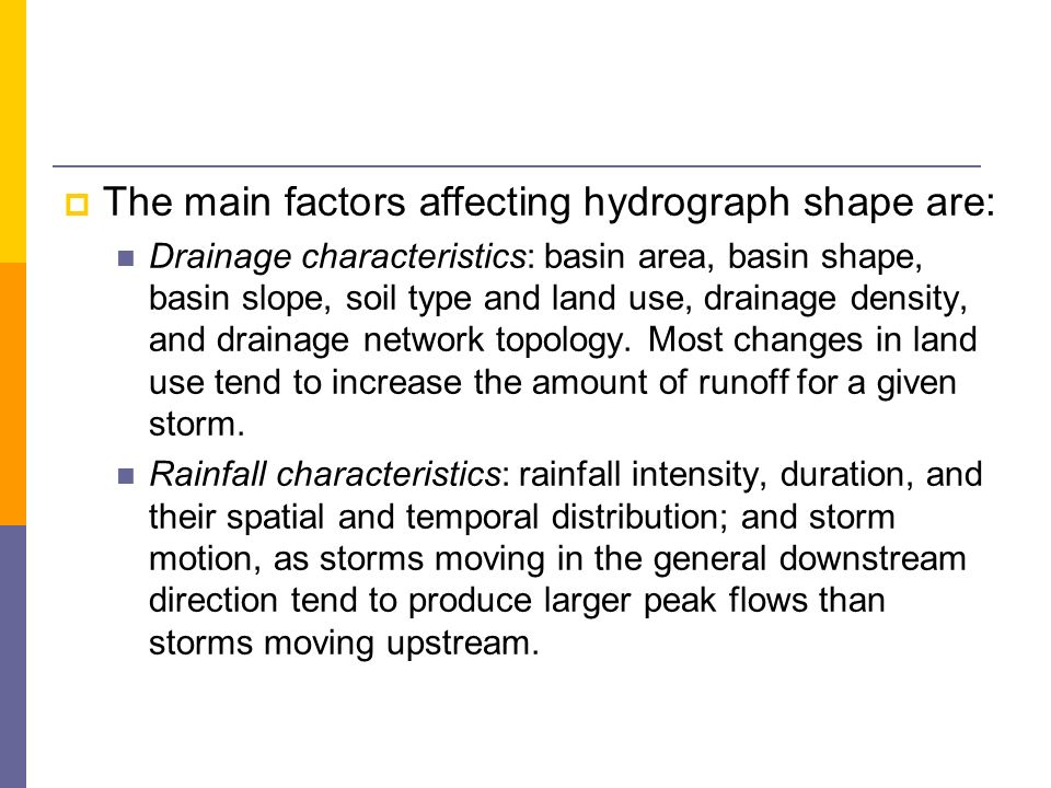 The main factors affecting hydrograph shape are: