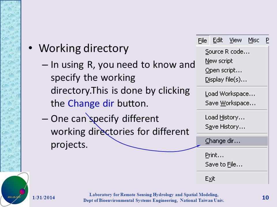 Working directory In using R, you need to know and specify the working directory.This is done by clicking the Change dir button.