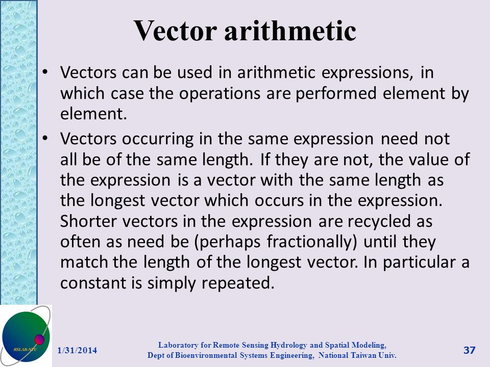 Vector arithmetic Vectors can be used in arithmetic expressions, in which case the operations are performed element by element.