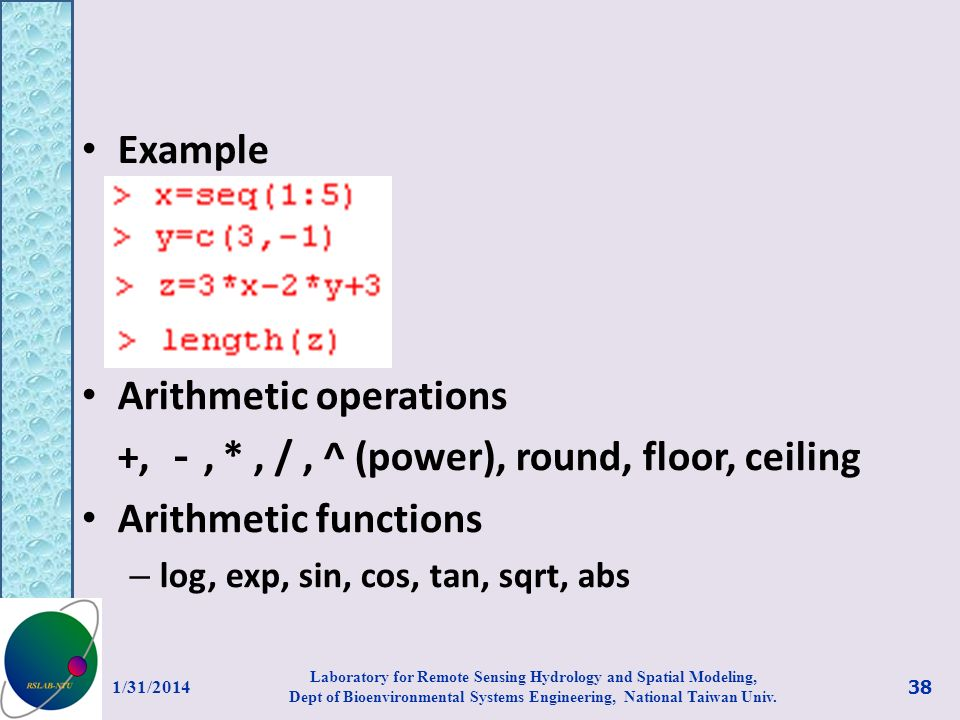 Arithmetic operations +, -, * , / , ^ (power), round, floor, ceiling