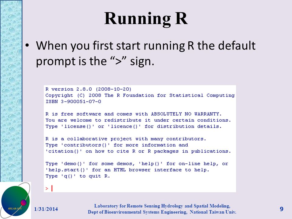 Running R When you first start running R the default prompt is the > sign. 3/27/2017.