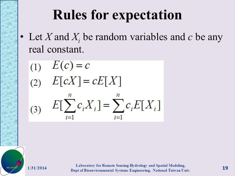 Rules for expectation Let X and Xi be random variables and c be any real constant. 3/27/2017.