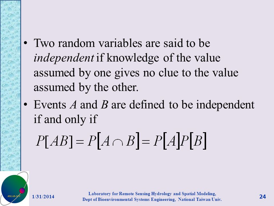 Events A and B are defined to be independent if and only if