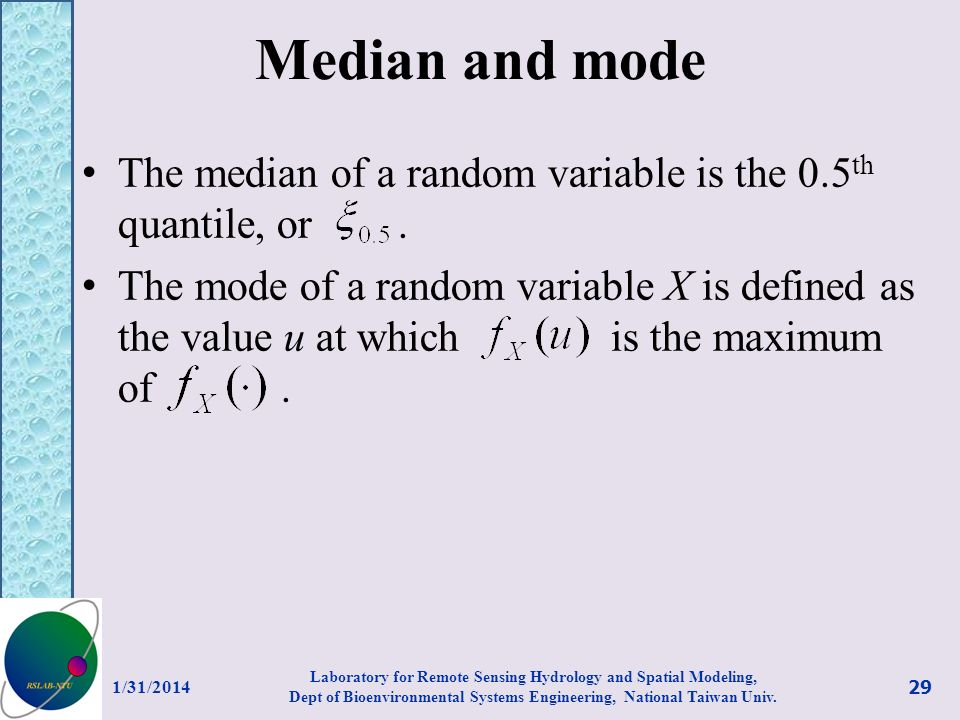 Median and mode The median of a random variable is the 0.5th quantile, or .