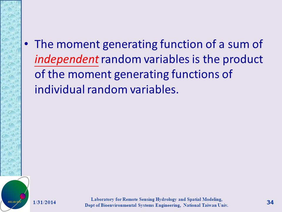 The moment generating function of a sum of independent random variables is the product of the moment generating functions of individual random variables.
