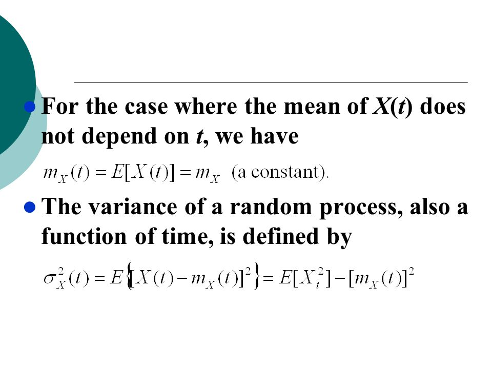 For the case where the mean of X(t) does not depend on t, we have