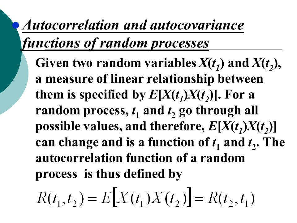 Autocorrelation and autocovariance functions of random processes