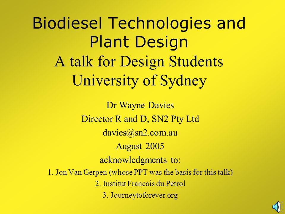 Biodiesel Technologies and Plant Design A talk for Design Students University of Sydney