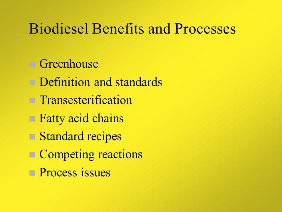 Biodiesel Benefits and Processes