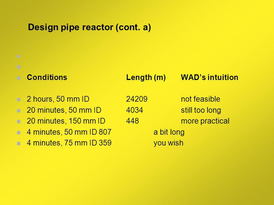 Design pipe reactor (cont. a)