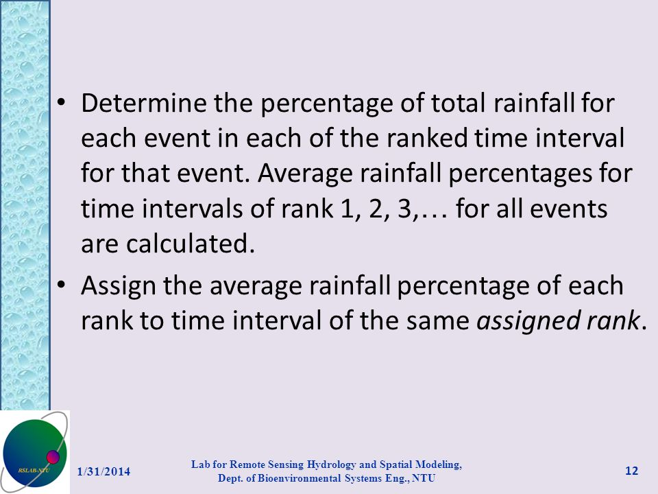 Determine the percentage of total rainfall for each event in each of the ranked time interval for that event. Average rainfall percentages for time intervals of rank 1, 2, 3,… for all events are calculated.