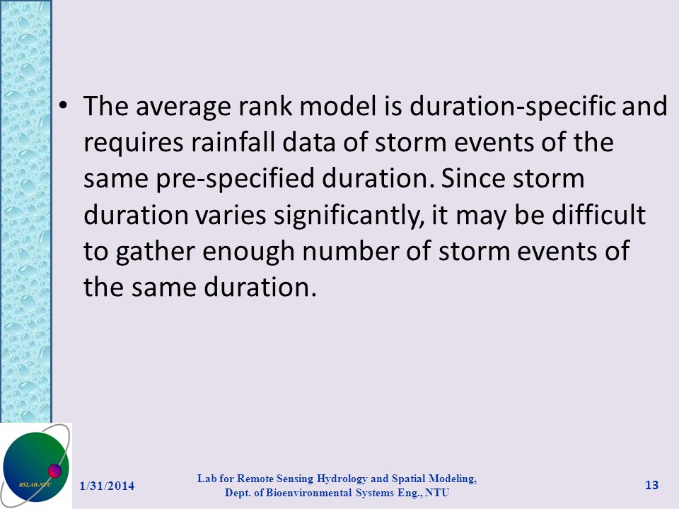 The average rank model is duration-specific and requires rainfall data of storm events of the same pre-specified duration. Since storm duration varies significantly, it may be difficult to gather enough number of storm events of the same duration.
