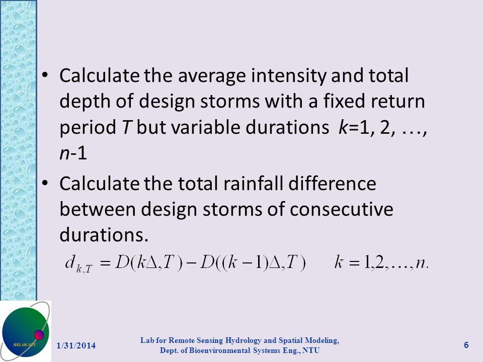 Calculate the average intensity and total depth of design storms with a fixed return period T but variable durations k=1, 2, …, n-1