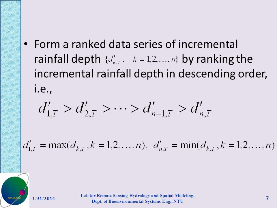 Form a ranked data series of incremental rainfall depth by ranking the incremental rainfall depth in descending order, i.e.,