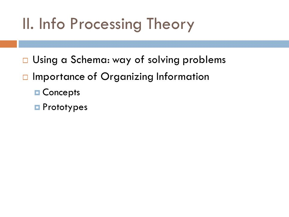 II. Info Processing Theory