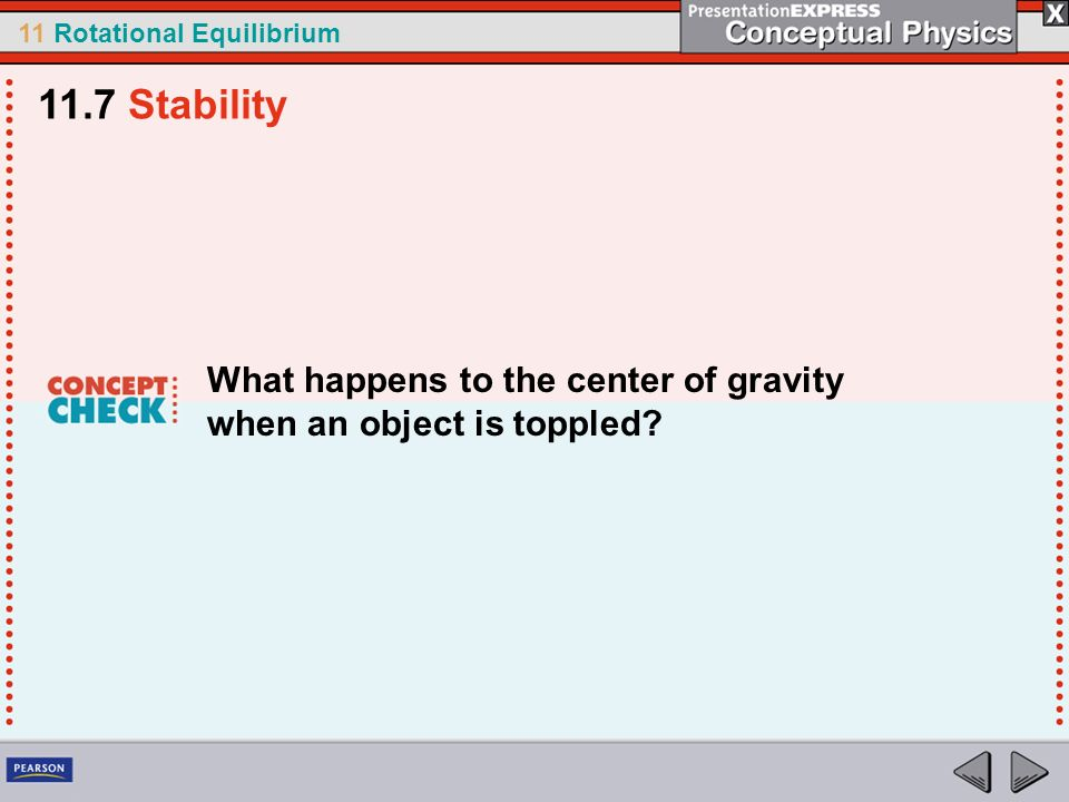11.7 Stability What happens to the center of gravity when an object is toppled