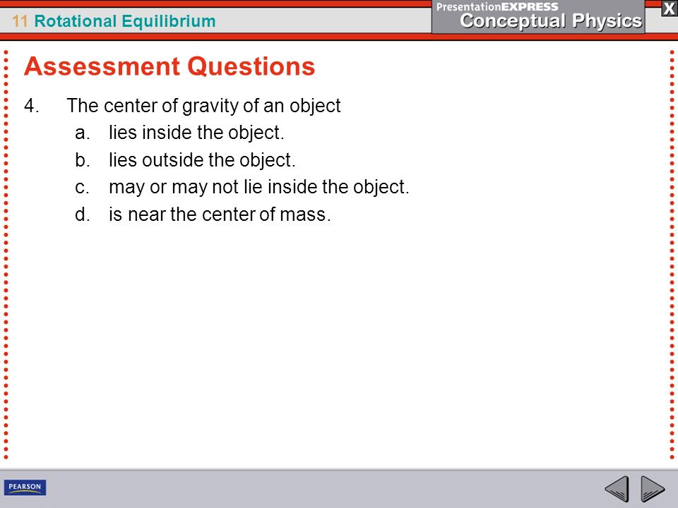 Assessment Questions The center of gravity of an object