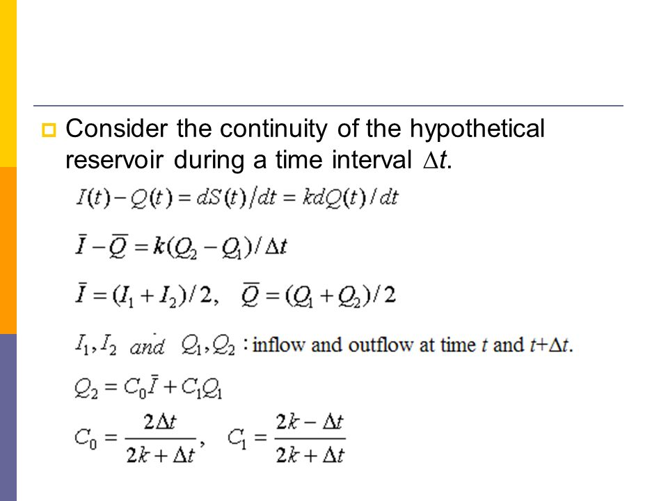 Consider the continuity of the hypothetical reservoir during a time interval t.