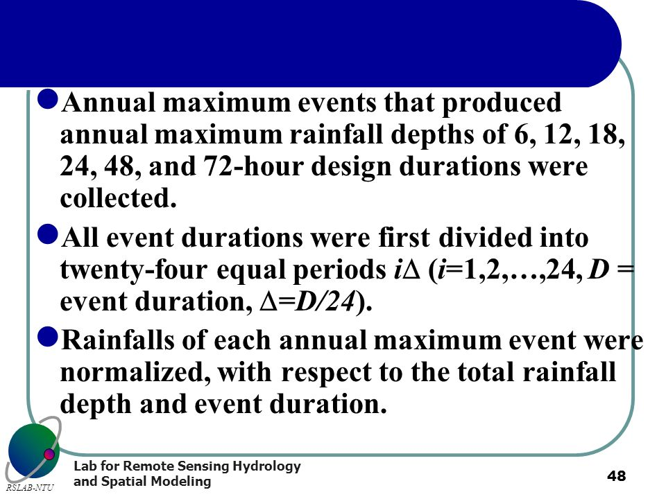 Annual maximum events that produced annual maximum rainfall depths of 6, 12, 18, 24, 48, and 72-hour design durations were collected.