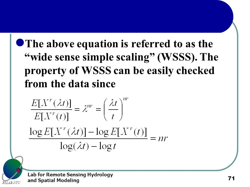 The above equation is referred to as the wide sense simple scaling (WSSS).