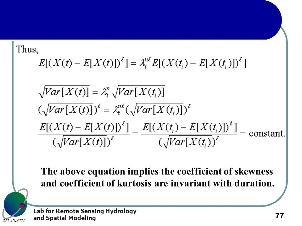 The above equation implies the coefficient of skewness and coefficient of kurtosis are invariant with duration.