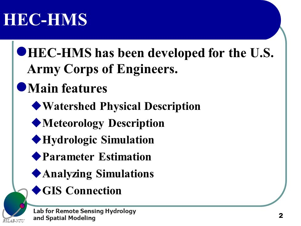 HEC-HMS HEC-HMS has been developed for the U.S. Army Corps of Engineers. Main features. Watershed Physical Description.
