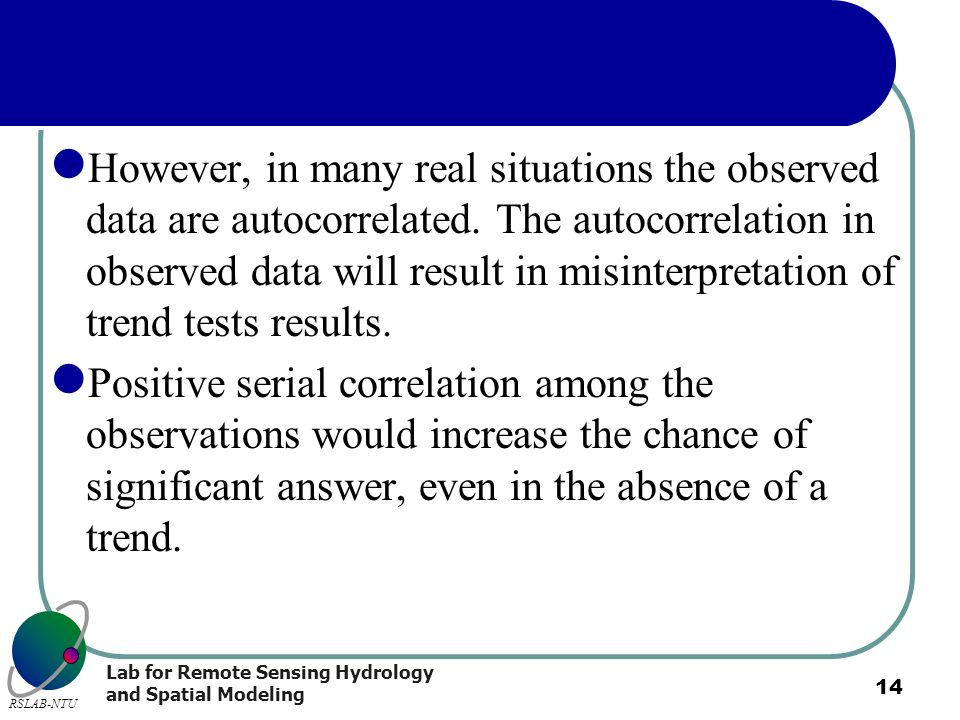 However, in many real situations the observed data are autocorrelated