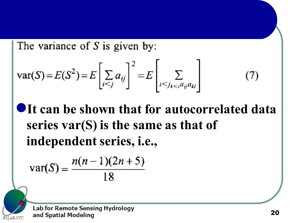 It can be shown that for autocorrelated data series var(S) is the same as that of independent series, i.e.,