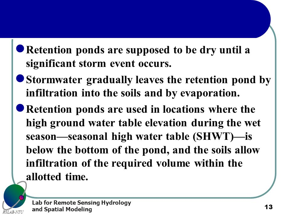 Retention ponds are supposed to be dry until a significant storm event occurs.