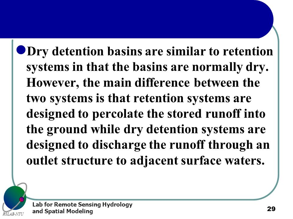Dry detention basins are similar to retention systems in that the basins are normally dry.