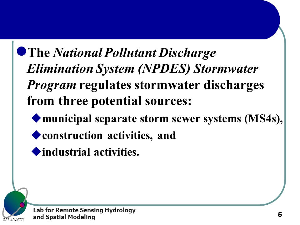 The National Pollutant Discharge Elimination System (NPDES) Stormwater Program regulates stormwater discharges from three potential sources:
