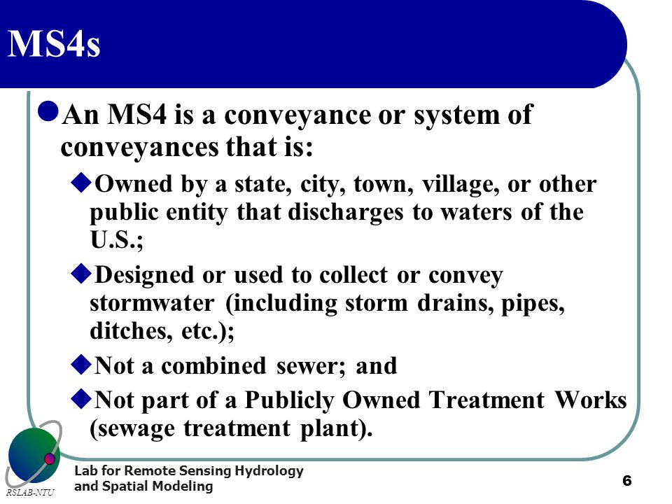 MS4s An MS4 is a conveyance or system of conveyances that is: