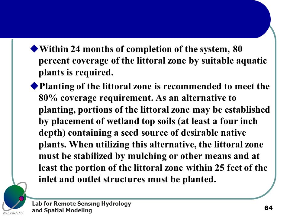 Within 24 months of completion of the system, 80 percent coverage of the littoral zone by suitable aquatic plants is required.