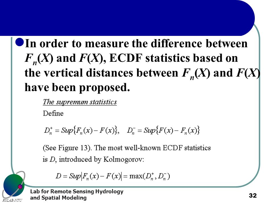 In order to measure the difference between Fn(X) and F(X), ECDF statistics based on the vertical distances between Fn(X) and F(X) have been proposed.