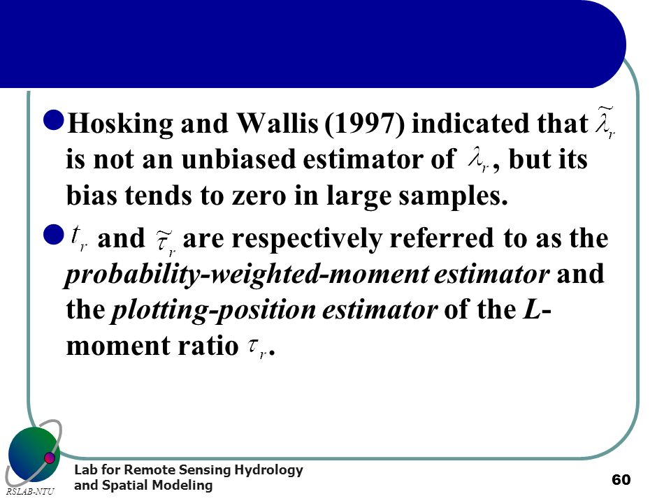 Hosking and Wallis (1997) indicated that is not an unbiased estimator of , but its bias tends to zero in large samples.