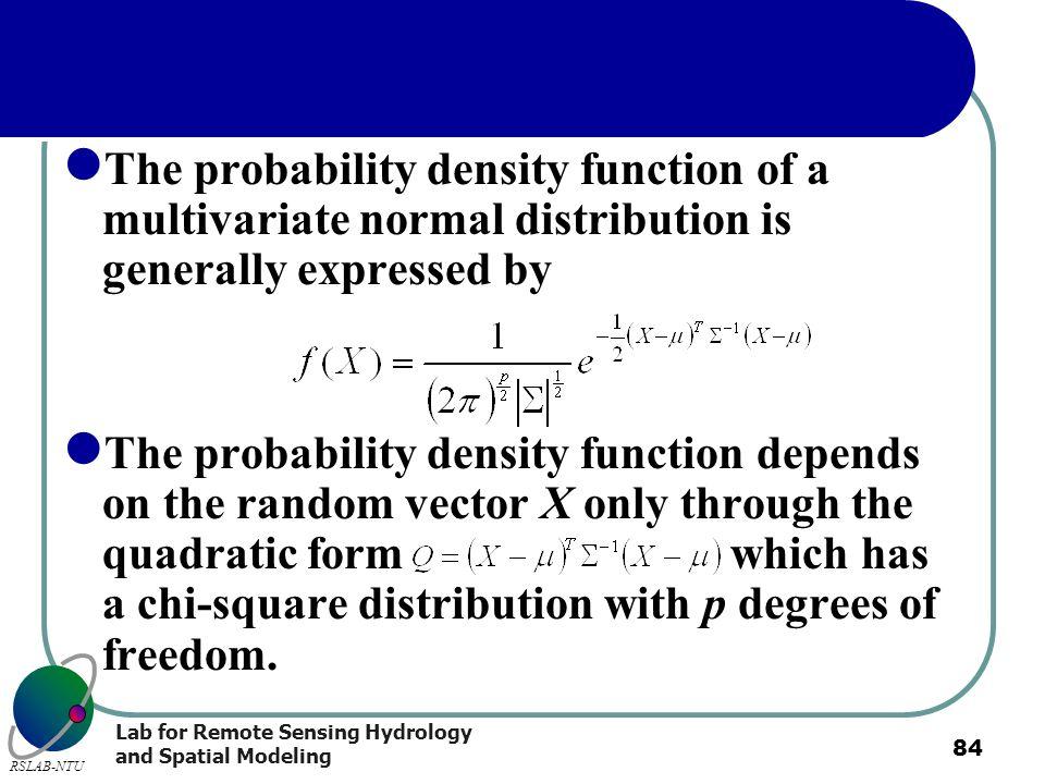 The probability density function of a multivariate normal distribution is generally expressed by