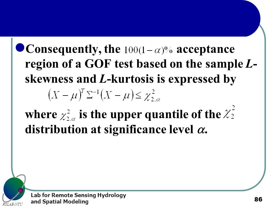Consequently, the acceptance region of a GOF test based on the sample L-skewness and L-kurtosis is expressed by