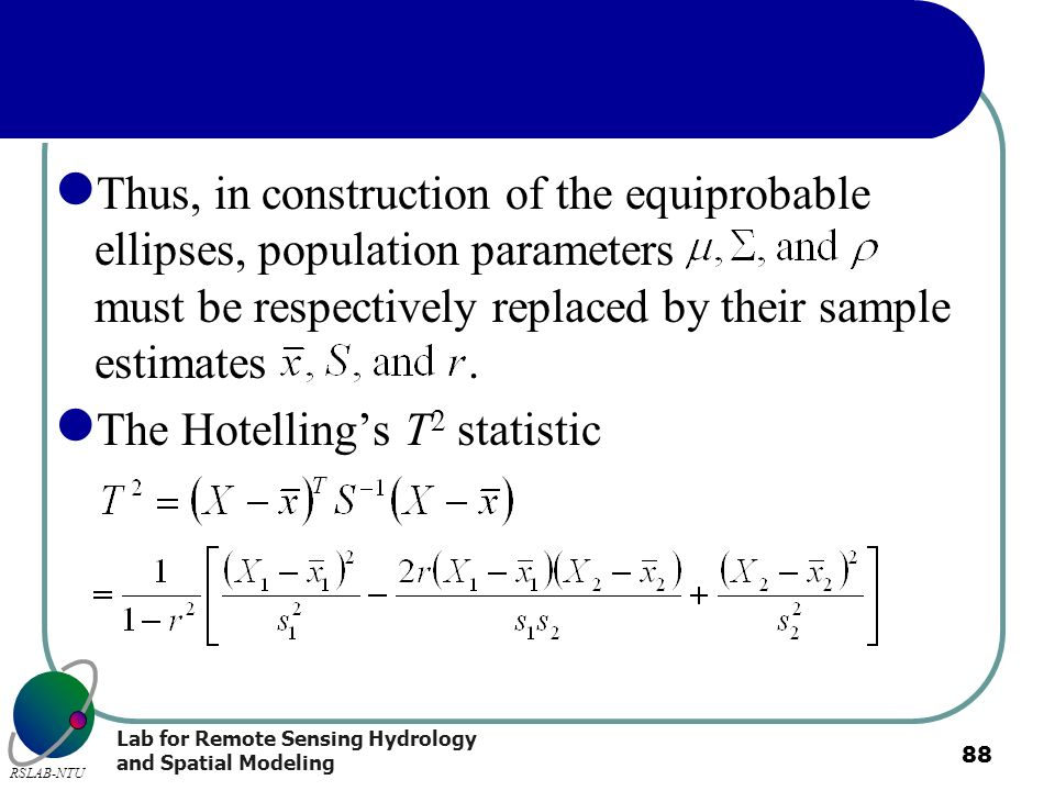 Thus, in construction of the equiprobable ellipses, population parameters must be respectively replaced by their sample estimates .