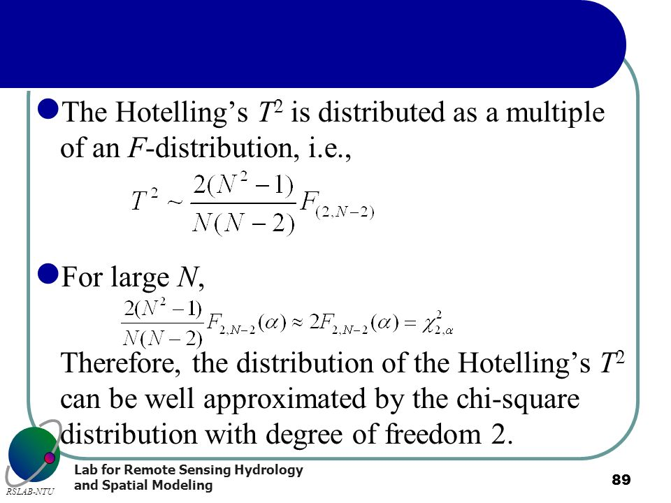 The Hotelling's T2 is distributed as a multiple of an F-distribution, i.e.,