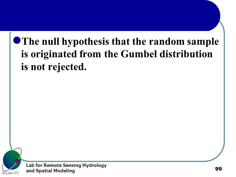 The null hypothesis that the random sample is originated from the Gumbel distribution is not rejected.