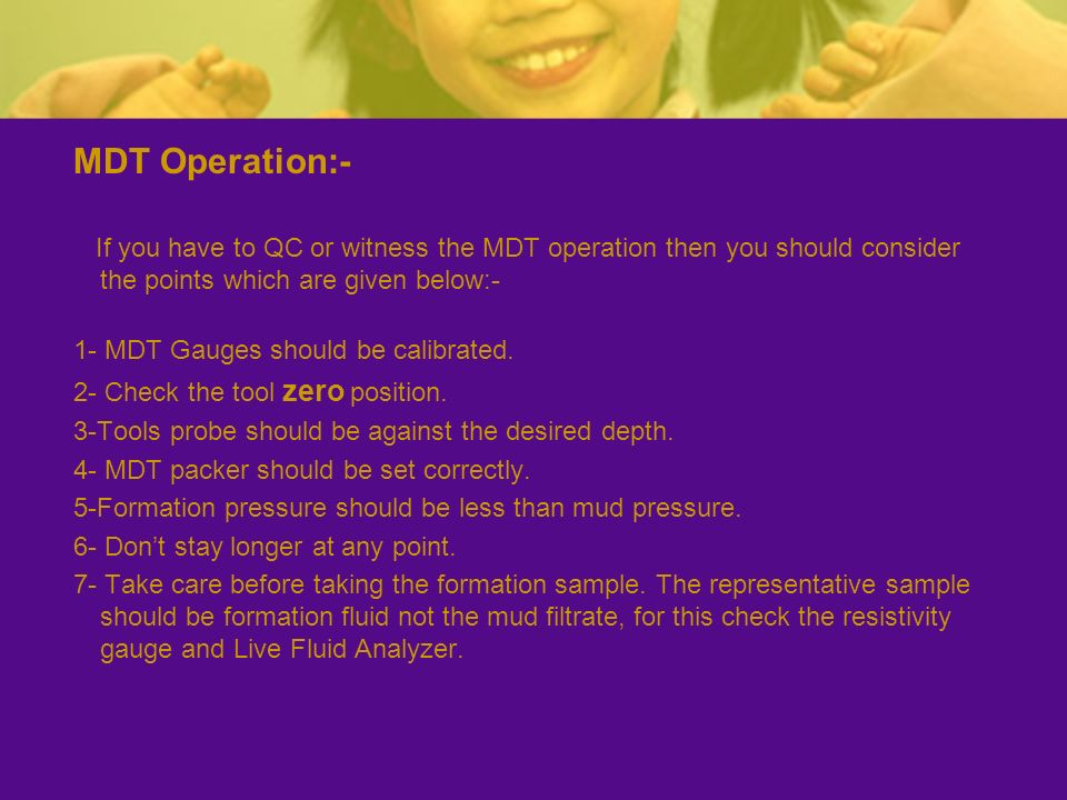 MDT Operation:- If you have to QC or witness the MDT operation then you should consider the points which are given below:-