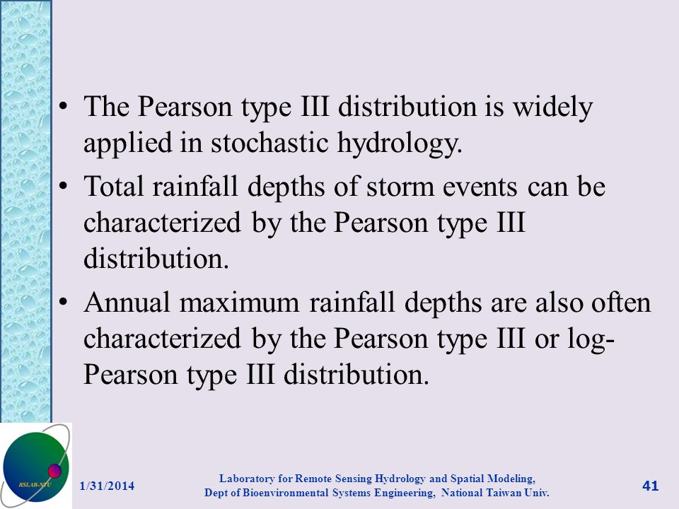 The Pearson type III distribution is widely applied in stochastic hydrology.