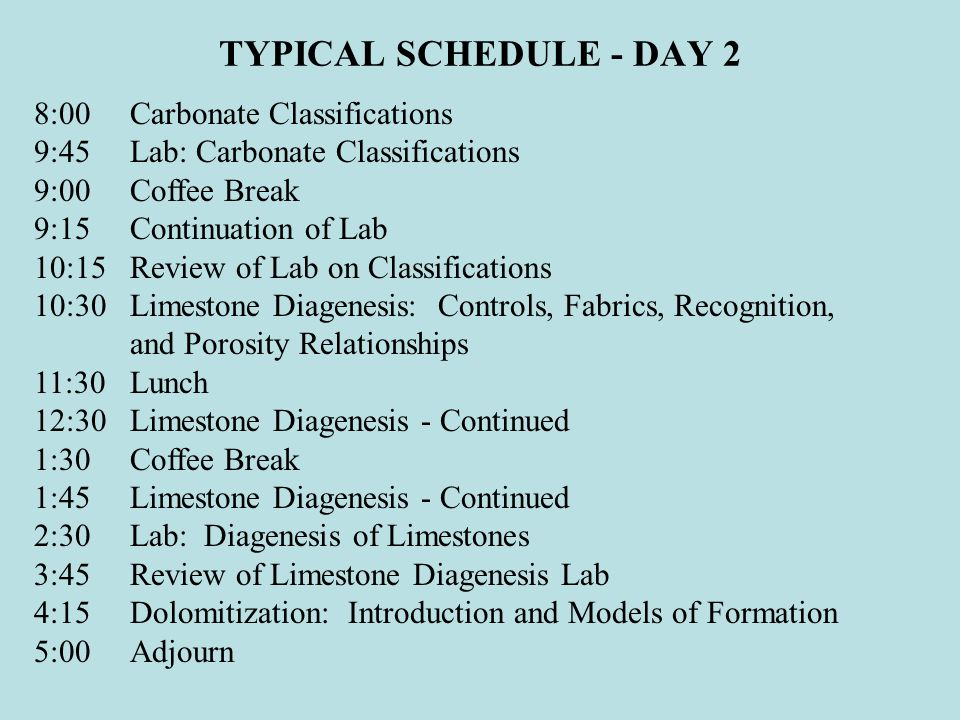 TYPICAL SCHEDULE - DAY 2 8:00 Carbonate Classifications