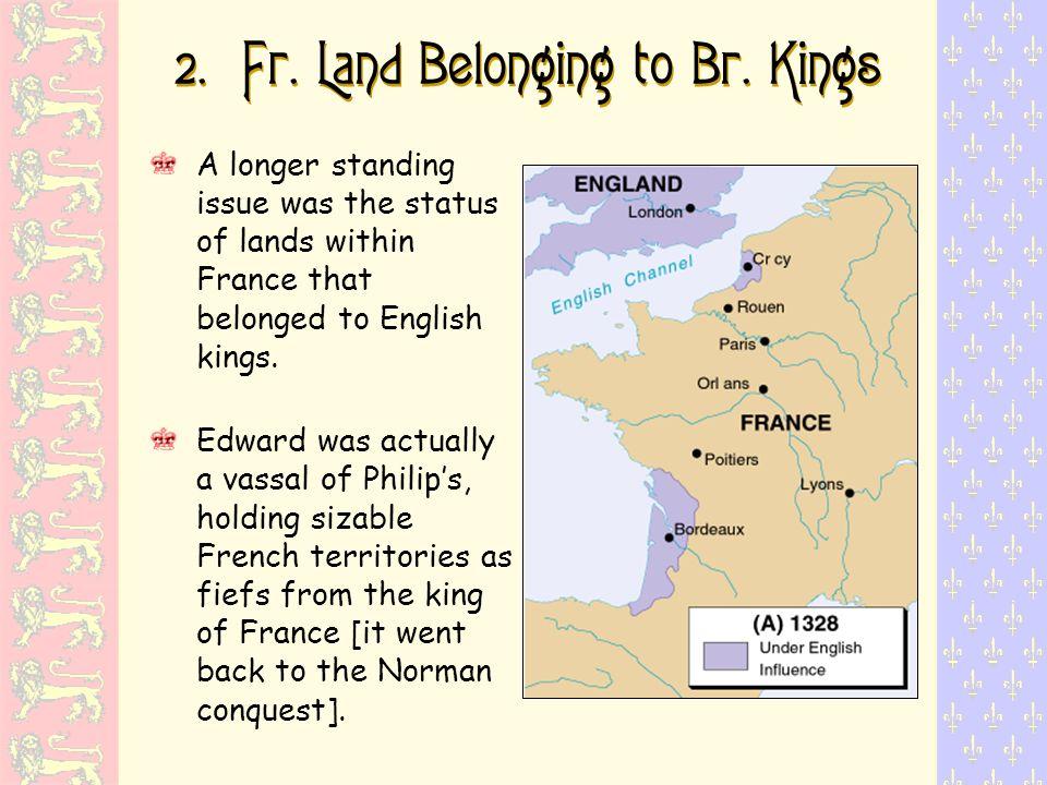 2. Fr. Land Belonging to Br. Kings