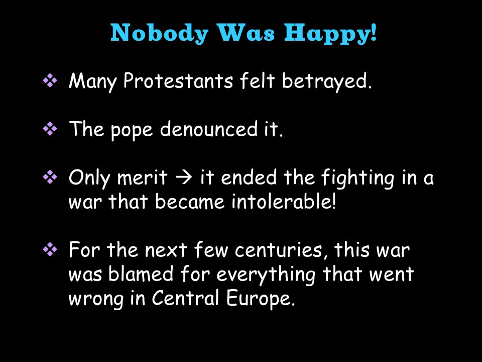 Nobody Was Happy! Many Protestants felt betrayed.