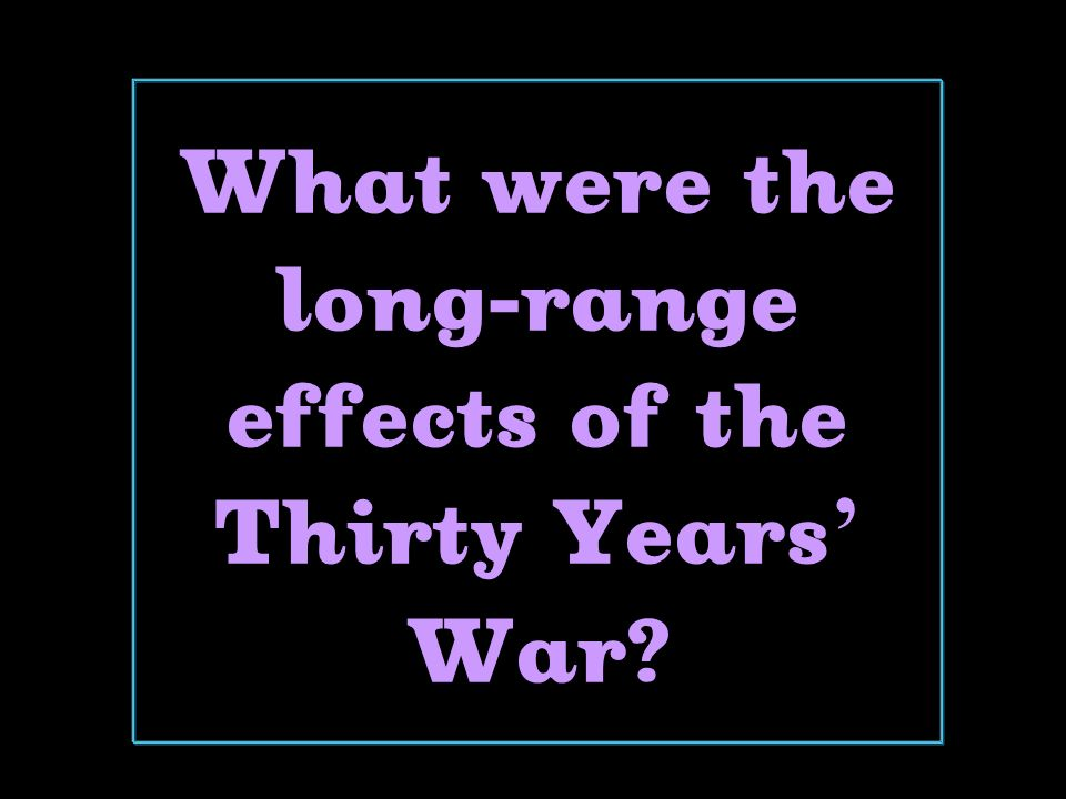 What were the long-range effects of the Thirty Years' War
