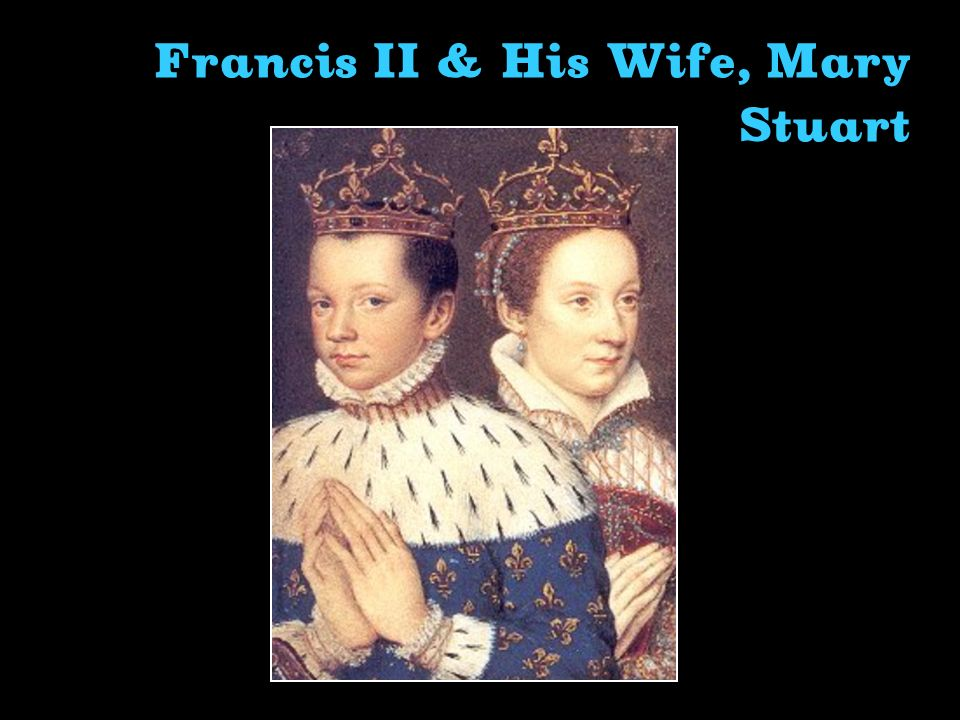 Francis II & His Wife, Mary Stuart