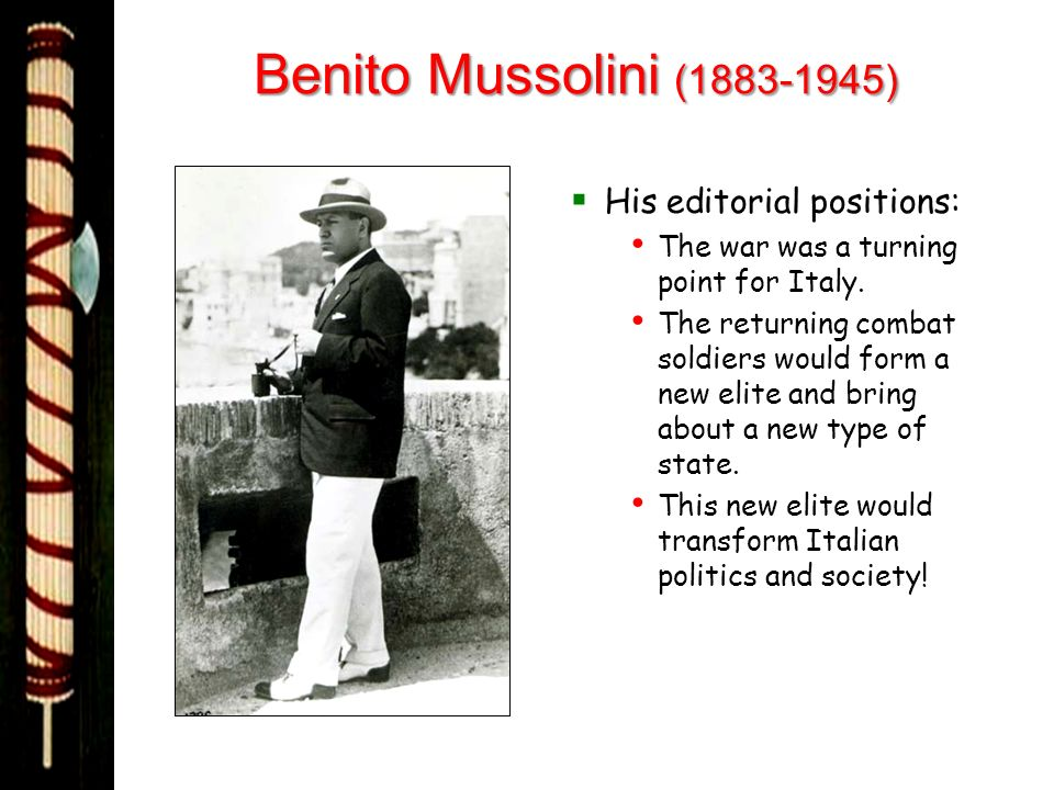 Benito Mussolini (1883-1945) His editorial positions: