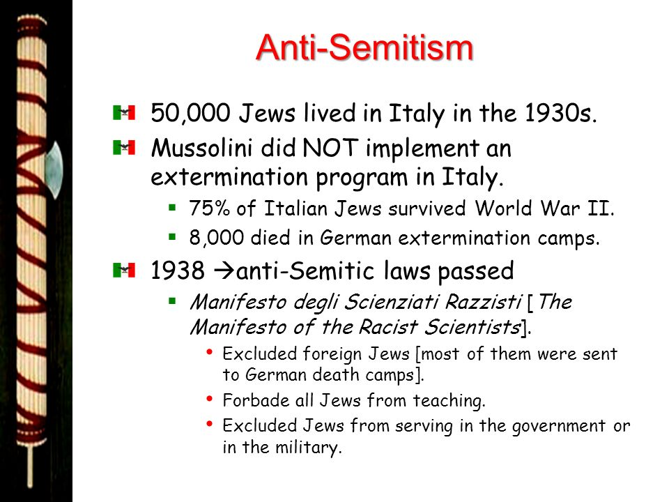 Anti-Semitism 50,000 Jews lived in Italy in the 1930s.