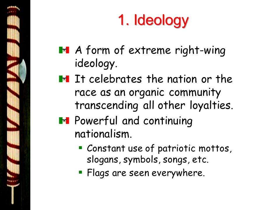 1. Ideology A form of extreme right-wing ideology.